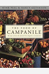 The Food of Campanile: Recipes from the Famed Los Angeles restaurant Hardcover