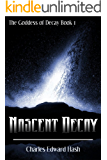 Nascent Decay (The Goddess of Decay Book 1)