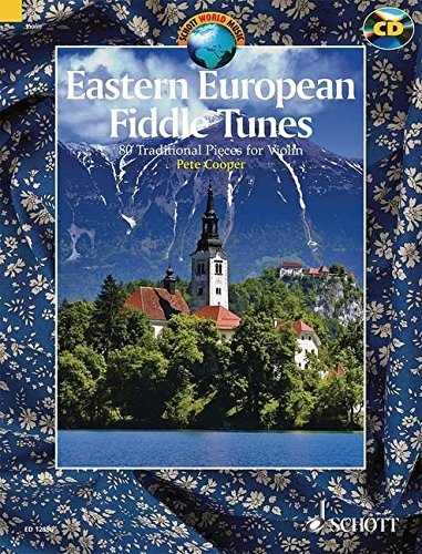 [Eastern European Fiddle Tunes: 80 Traditional Pieces for Violin from Poland, Ukraine, Klezmer Tradition, Hungary, Romania and the Balkans (Schott World Music Series)] [Author: x] [September, 2007]