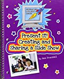 Present It! Creating and Sharing a Slide Show (Information Explorer Junior)
