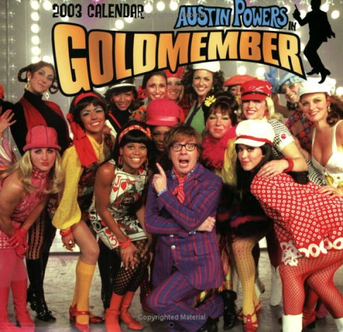 Austin Powers in Goldmember 2003 Calendar
