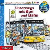 Unterwegs mit Bus und Bahn (Wieso? Weshalb? Warum? junior)   Andrea Erne