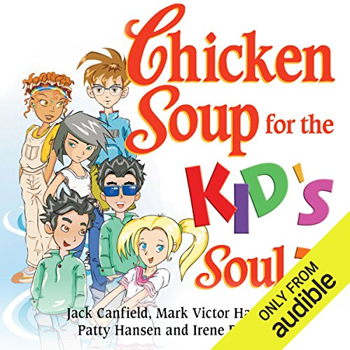 Chicken Soup for the Kid's Soul 2: Character-Building Stories for Kids Ages - Kids Building Character