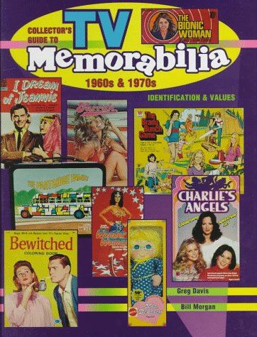 Collector's Guide to TV Memorabilia 1960s & 1970s: Identification and Values (Collector's Guide to TV Toys & Memorabilia)