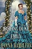 A Dashing Duke for Emily: A Historical Regency Romance Novel by  Hanna Hamilton in stock, buy online here