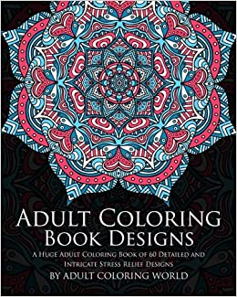 Adult Coloring Book Designs A Huge Of 60 Detailed And Intricate Stress Relief Pattern Books Volume 3
