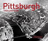 Pittsburgh: Then and Now®