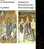 img - for La peinture byzantine et du haut moyen age book / textbook / text book