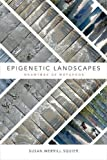 "Susan M. Squier, ""Epigenetic Landscapes: Drawings as Metaphor"" (Duke UP, 2017)"