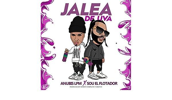 Jalea de Uva [Explicit] de Anubis Lpm & Sou El Flotador en Amazon Music - Amazon.es