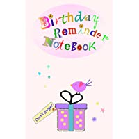 Bithday Reminder Notebook: Month by month diary in which to record birthdays and anniversaries