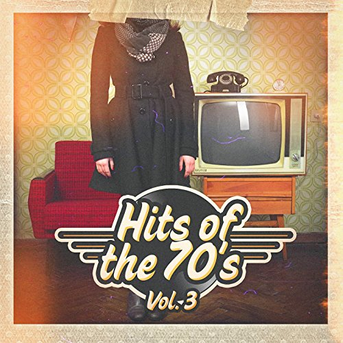 Hits of the 70's, Vol. 3 -