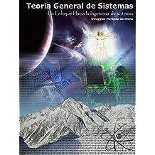 Teoría General de Sistemas: un enfoque hacia la ingeniería de sistemas 2Ed (Spanish Edition)