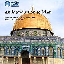 Introduction to Islam Lecture Auteur(s) : Prof. Gabriel S. Reynolds PhD Narrateur(s) : Prof. Gabriel S. Reynolds PhD
