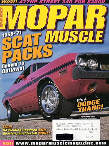 Mopar Muscle November 2002 Magazine 1968 - 1971 SCAT PACKS REBELS TO OUTLAWS! IT'S A DODGE THANG! Tech! No Welding Required Quarter-Panel Install