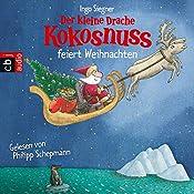 Der kleine Drache Kokosnuss feiert Weihnachten | Ingo Siegner