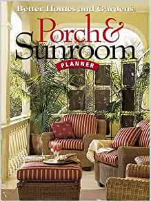 Better Homes And Gardens Porch And Sunroom Planner Better