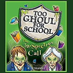 Too Ghoul for School: The In-Spectres Call
