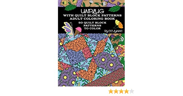 Unplug With Quilt Block Patterns Adult Coloring Book 50 Quilt Block Patterns To Color Lynne Cc 9781535223195 Amazon Com Books