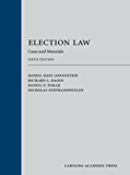 Election Law: Cases and Materials, Sixth Edition