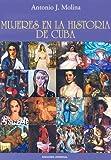 Mujeres en la Historia de Cuba, Antonio J. Molina, 1593880383