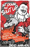 img - for Sit Down and Shut Up: Punk Rock Commentaries on Zen and Dogen's Treasury of the Right Dharma Eye by Brad Warner (31-May-2007) Paperback book / textbook / text book