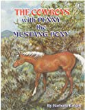 The Cowboys with penny the mustang Pony, Barbara Knight, 0976627019