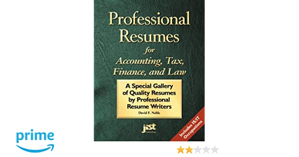 Professional Resumes for Accounting, Tax, Finance and Law: A Special ...