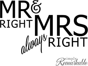 Simply Remarkable Vinyl Decal Sticker for Computer Wall Car Mac MacBook and More - Mr Right & Mrs Always Right - 5.2 x 3.2 inches