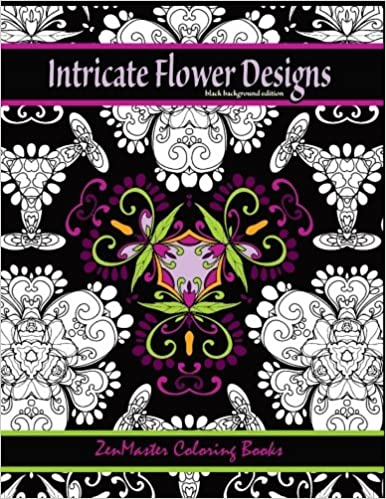 Amazon Intricate Flower Designs Black Background Edition Adult Coloring Book With Floral Kaleidoscope Books For Grownups Volume