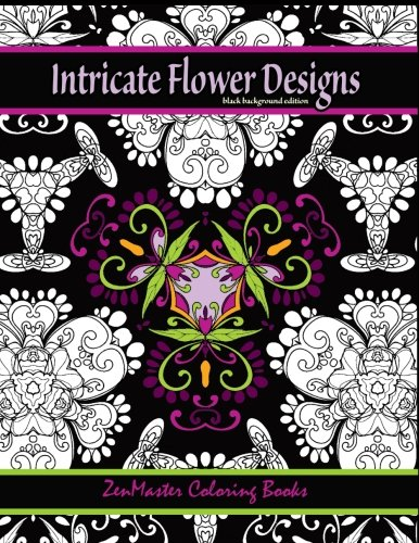 Intricate Flower Designs Black Background Edition: Adult Coloring Book with floral kaleidoscope designs (Coloring books for grownups) (Volume 30) (Flower Series Kaleidoscope)