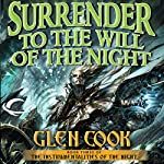 Surrender to the Will of the Night: The Instrumentalities of the Night, Book 3 | Glen Cook