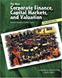 The New Corporate Finance, Capital Markets, and Valuation : An Introductory Text, Woolridge, Joseph Randall and Gray, Gary, 0757514790