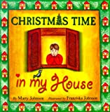 Christmas Time in My House, Marty Johnson, 0967959004