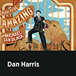 Dan Harris | Michael Ian Black,Dan Harris