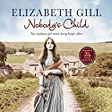 Nobody's Child Audiobook by Elizabeth Gill Narrated by Julia Barrie