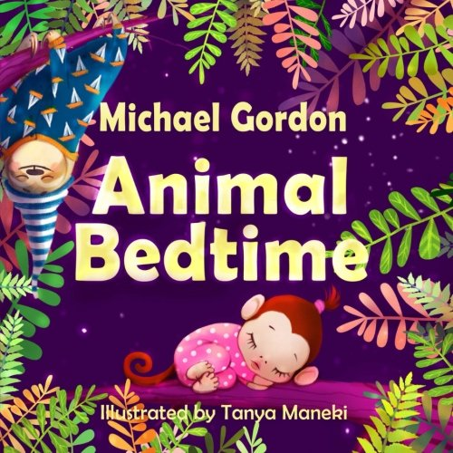 Books for Kids: Animal Bedtime: (Children's book about a Little (Stories About Animals)