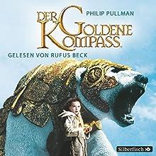 Der goldene Kompass (His Dark Materials 1) Hörbuch von Philip Pullman Gesprochen von: Rufus Beck