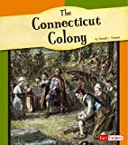 img - for The Connecticut Colony (The American Colonies) book / textbook / text book
