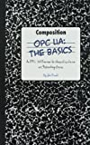 OPC UA: The Basics: An OPC UA Overview For Those Who May Not Have a Degree in Embedded Programming