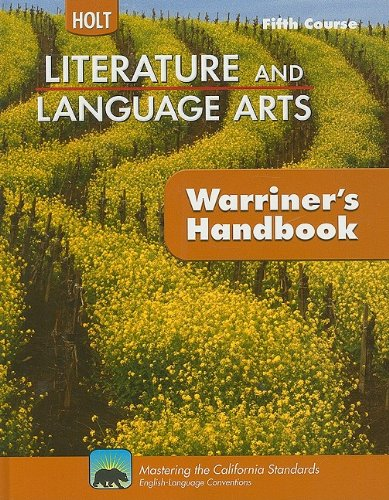 Holt Literature & Language Arts Warriner's Handbook California: Student Edition Grade 11 Fifth Course CA Fifth Cours