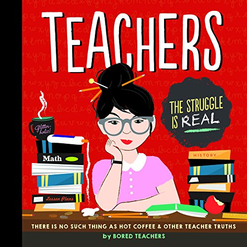 Teachers: There is No Such Thing as As a Hot Coffee & Other Teacher (Teacher Things)