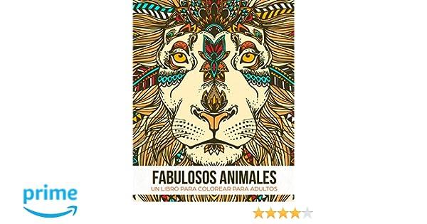Fabulosos Animales: Un libro de colorear para adultos - Un regalo ...