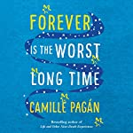 Forever Is the Worst Long Time: A Novel | Camille Pagán