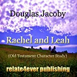 Rachel and Leah (Old Testament Character Study)