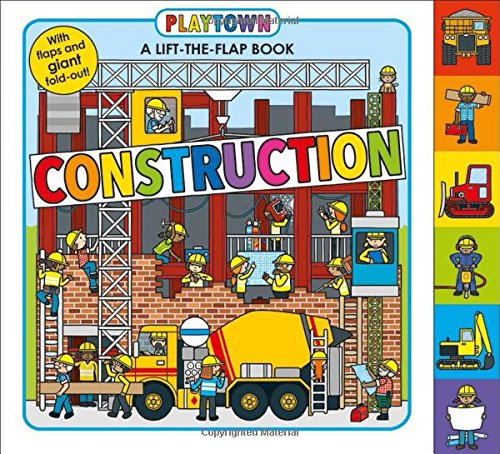 Playtown: Construction: A-Lift-the-Flap-Book