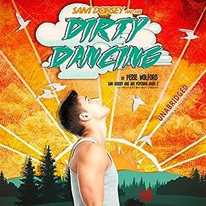 Sam Dorsey and His Dirty Dancing Audiobook