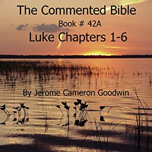 The Commented Bible: Book 42A - Luke Audiobook