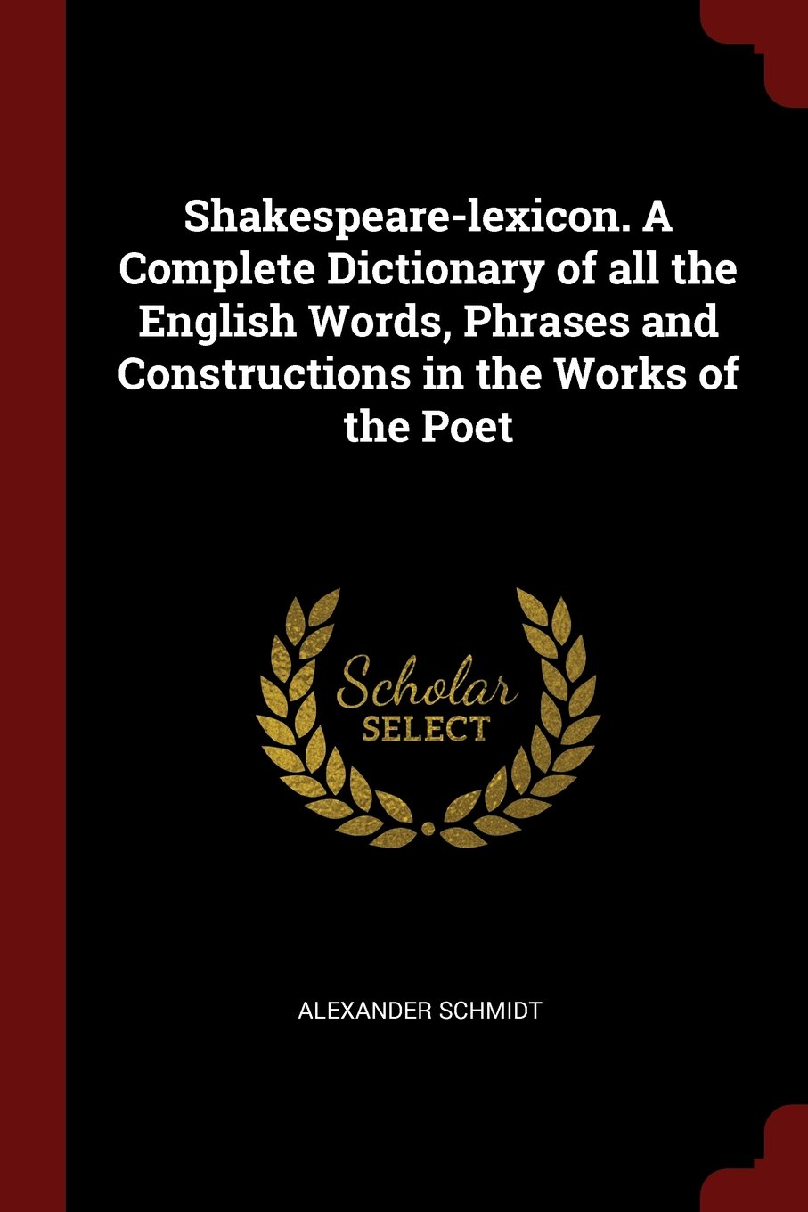 Read Online Shakespeare-lexicon. A Complete Dictionary of all the English Words, Phrases and Constructions in the Works of the Poet pdf epub
