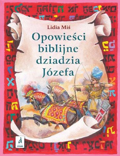 Opowiesci biblijne dziadzia Jozefa II MiĹ Lidia
